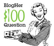 BlogHer $100 question